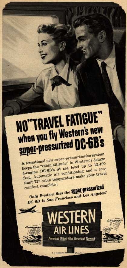 """Western Air Line's DC-6B's – No """"Travel Fatigue"""" when you fly Western's new super-pressurized DC-6B's (1953)"""