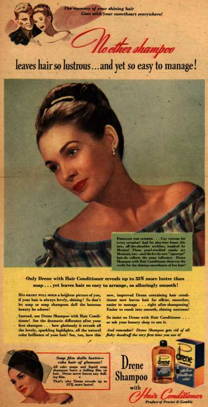 Procter & Gamble Co.'s Drene Shampoo with Hair Conditioner – No other shampoo leaves hair so lustrous... and yet so easy to manage (1944)