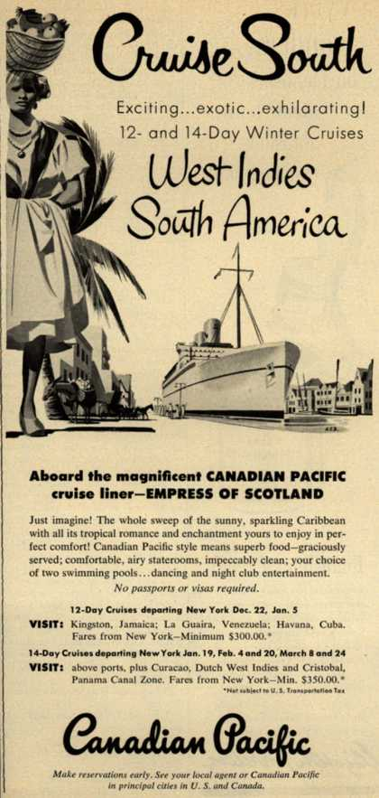 Canadian Pacific's West Indes and South America – Cruise South. Exciting...exotic...exhilarating! 12- and 14-Day Winter Cruises. West Indes. South America. (1951)