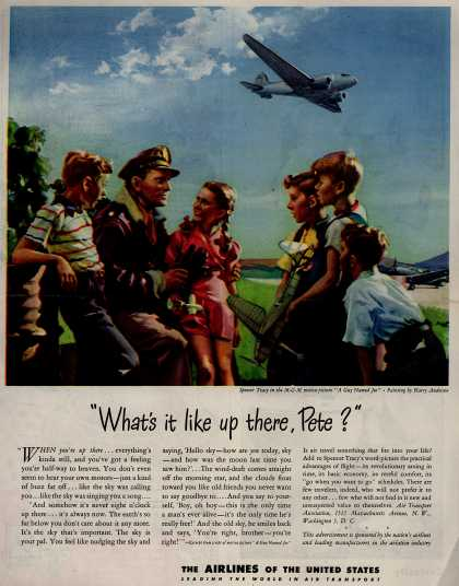 """The Airlines of the United State's Air Travel – """"What's it like up there, Pete?"""" (1945)"""