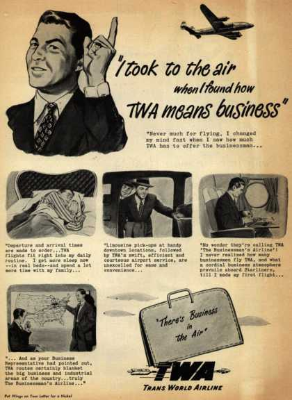 """Trans World Airline's Business Travel – """"I took to the air when I found how TWA means business"""" (1947)"""