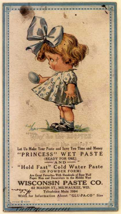 """Wisconsin Paste Company's wet paste – """"Why do the rooster make all the noise?"""""""