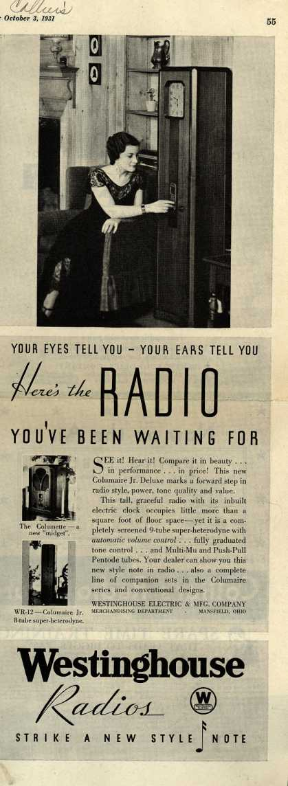 Westinghouse Electric & Manufacturing Company's Various – Your Eyes Tell You-Your Ears Tell You Here's the Radio You've Been Waiting For (1931)