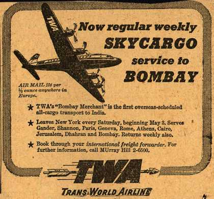 Trans World Airline's Aircargo – Now regular weekly Skycargo service to Bombay (1947)