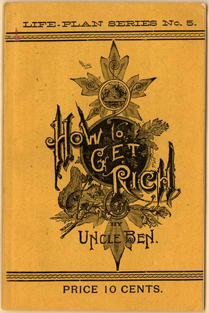 Uncle Ben's How You Get Rich, Life-Plan Series – How to Get Rich, Life-Plan Series No. 5 (1888)