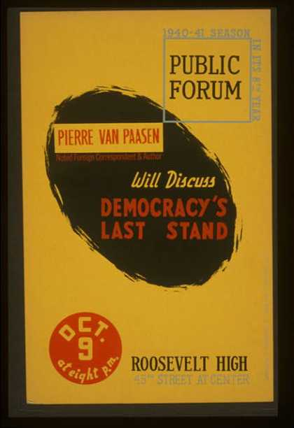 Pierre van Paasen, noted foreign correspondent & author, will discuss democracy's last stand / designed & produced by Iowa Art Program WPA. (1940)