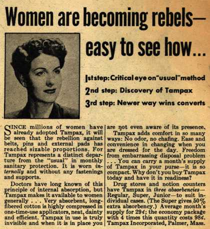 Tampax's Tampons – Women are becoming rebels-easy to see how... (1944)