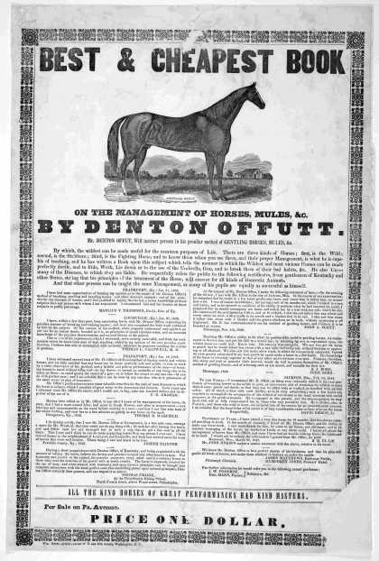 Best & cheapest book on the management of horses, mules, &c. By Denton Offutt. Mr. Denton Offut, will instruct persons in his peculiar method of gentl (1843)