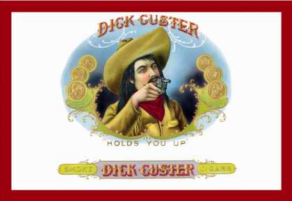 Dick Custer Cigars, Holds You Up