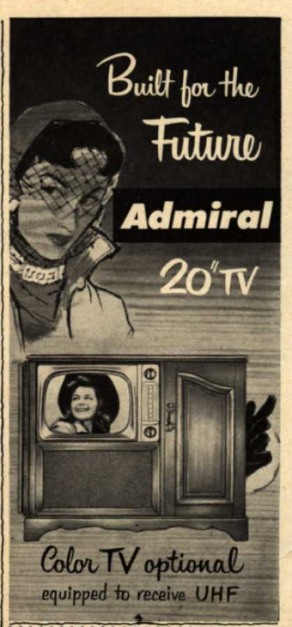 """Admiral Corporation's Television – Built for the Future. Admiral 20"""" TV. Color TV Optional. Equipped to Receive UHF. (1951)"""