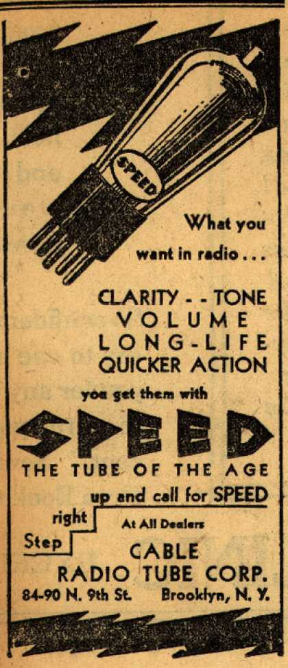 Cable Tube Radio Corporation's Radio Tubes – Clarity – Tone, Volume, Long-Life Quicker Action, you get them with Speed (1930)