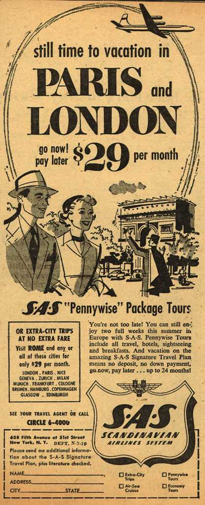 Scandinavian Airlines System's Pennywise Package Tours – Still Time to Vacation in Paris and London. Go Now! Pay Later. $29 per month. (1954)
