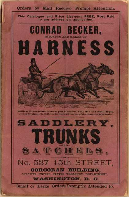 Conrad Becker's Harness Saddlery, Trunks and Satchels. – Conrad Becker, Importer and Maker of Harness Saddlery, Trunks and Satchels. (1881)