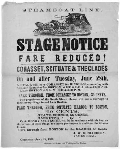 Steamboat line. Stage notice. fare reduced! Cohasset, Scituate & the Glades on and after Tuesday, June 28th ... Cohasset, June 28, 1850. Propeller Job (1859)