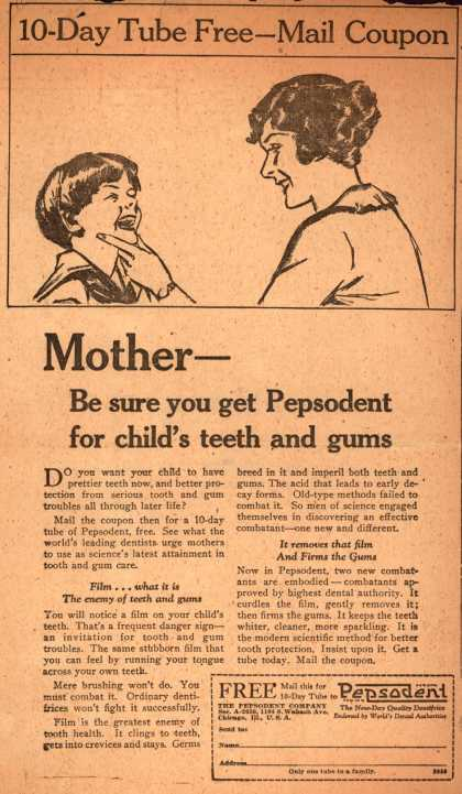 Pepsodent Company's Pepsodent Tooth Paste – Mother-Be sure you get Pepsodent for child's teeth and gums (1926)
