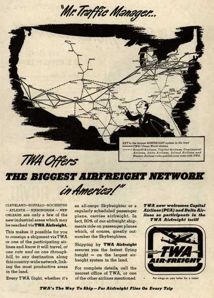 """Trans World Airline's Airfreight – """"Mr. Traffic Manager... TWA Offers The Biggest Airfreight Network in America!"""" (1947)"""