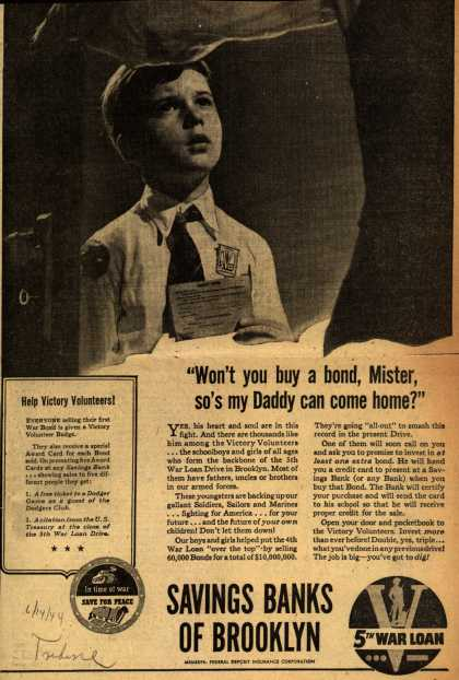 """Savings Bank of Brooklyn's 5th War Loan – """"Won't you buy a bond, Mister, so's my Daddy can come home?"""" (1944)"""