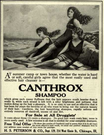 H.S. Peterson & Company's Canthrox Shampoo – At summer camp or town house, whether the water is hard or soft, careful girls agree that the most easily used and effective hair cleanser is- Canthro (1920)