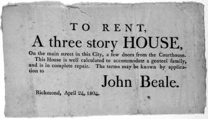 To rent, a three story house, on the main street in this City, few doors from the Courthouse. This house is well calculated to accomodate a genteel fa (1804)