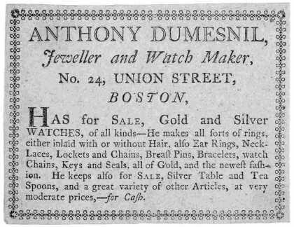 Anthony Dumesnil, jeweller and watch maker No. 24 Union Street. Boston has for sale gold and silver watches, of all kinds ... [Boston, 17- ].