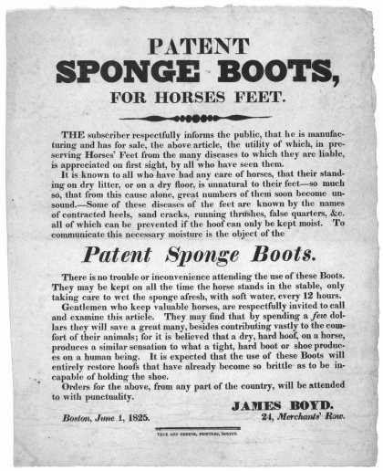 Patent sponge boots, for horses feet. The subscriber respectfully informs the public, that he is manufacturing and has for sale, the above article, th (1825)