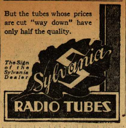 """Sylvania Radio Tube's Radio Tubes – But the tubes whose prices are cut """"way down"""" have only half the quality. (1930)"""
