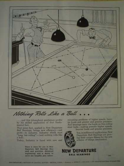 New Departure Ball Bearings Nothing rolls like a ball (1945)