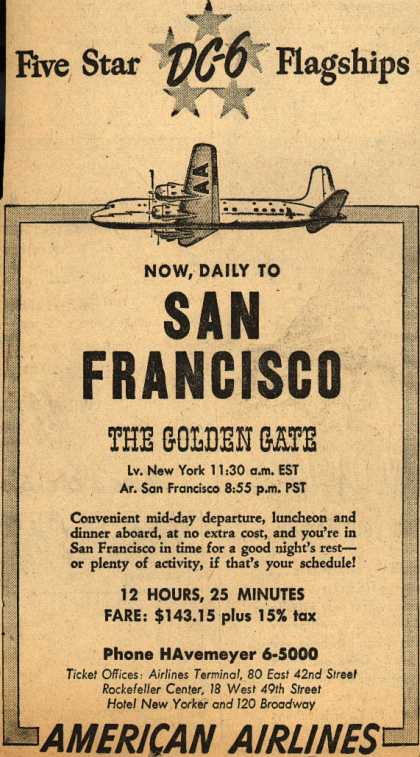 American Airline's The Golden Gate – Five Star DC-6 Flagships Now, Daily to San Francisco (1947)