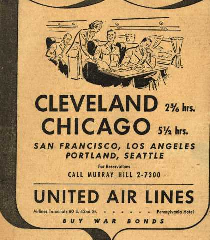United Air Line's various destinations – CLEVLAND 2 5/6 hrs. CHICAGO 5 1/2 hrs. San Francisco, Los Angeles, Portland, Seattle (1943)