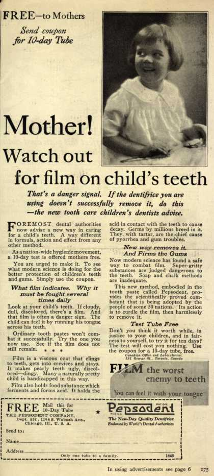 Pepsodent Company's tooth paste – Mother! Watch out for film on child's teeth (1925)