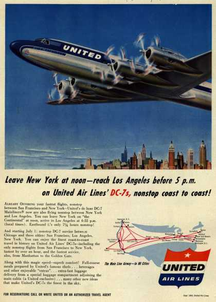 United Air Line's DC-7s – Leave New York at noon – reach Los Angeles before 5 p.m. on United Air Lines' DC-7s, nonstop coast to coast (1954)