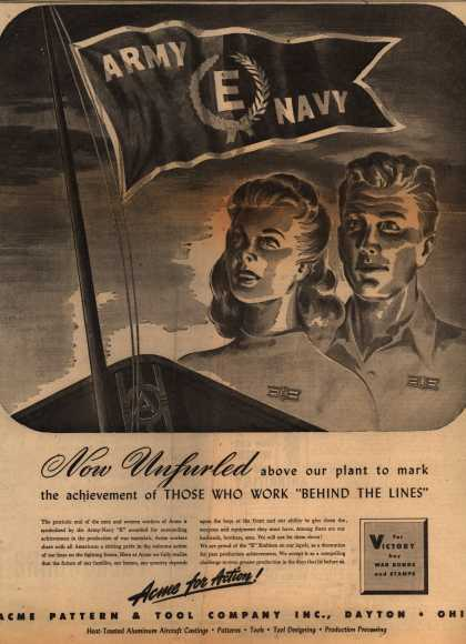 """Acme Pattern and Tool Company's Army Navy """"E"""" – Now Unfurled Above Our Plant to Mark the Achievement of Those Who Work """"Behind the Lines"""" (1942)"""