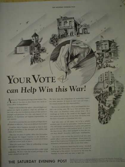 Saturday Evening Post. Your vote can help win this war (1941)