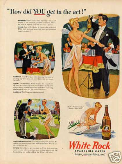 """White Rock Water Ad """"How Did You Get In the Act... (1946)"""