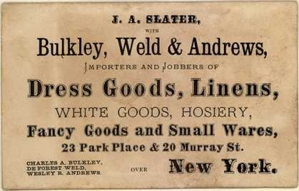 J. A. Slater, with Bulkley, Weld & Andrew's dress goods, linens, white goods, hosiery, fancy goods and small wares – Dress Goods, Linens