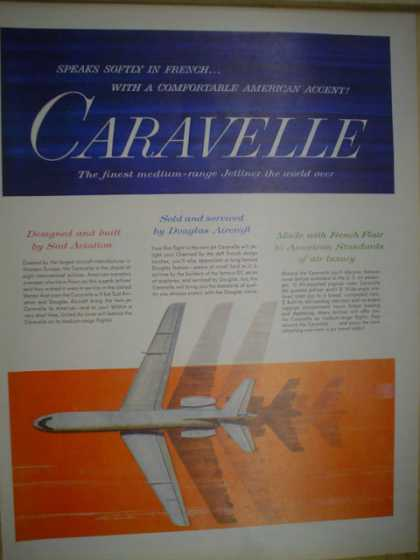 Caravelle. Sold and serviced by Douglas Aircraft. Designed by Sud aviation (1961)