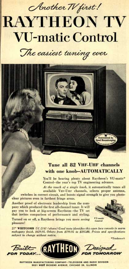 Raytheon Manufacturing Company's VU-matic control – Another TV first! Raytheon TV VU-matic Control The easiest tuning ever (1953)