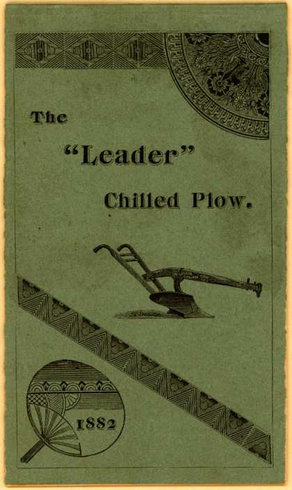 """Charles T. Palmer's """"Leader"""" Chilled Plow – The """"Leader"""" Chilled Plow. (1882)"""