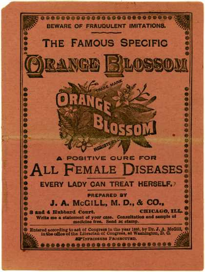 J. A. McGill M.D. & Co.'s Orange Blossom – The Famous Specific Orange Blossom: A Positive Cure for all Female Diseases