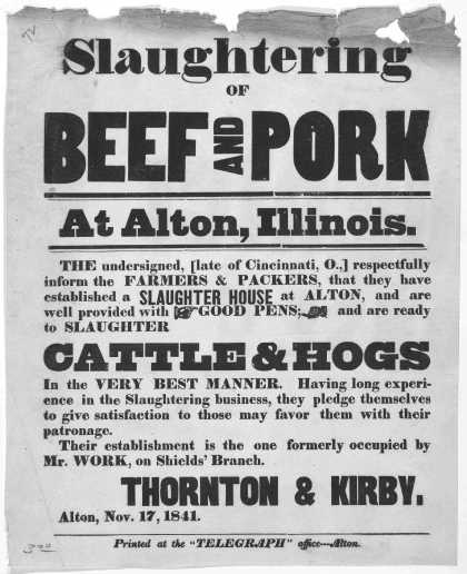 """Slaughtering of beef and pork at Alton, Illinois ... Thornton & Kirby. Alton. Nov. 17, 1841. Alton. Printed at the """"Telegraph"""" office [1841]. (1841)"""